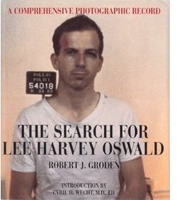 Robert Groden: The Search for Lee Harvey Oswald