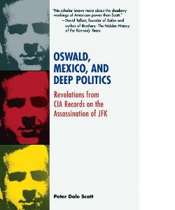 Peter Dale Scott: Oswald, Mexico and Deep Politics